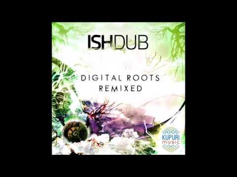 Ishdub - Digital Roots Remixed [Full EP]