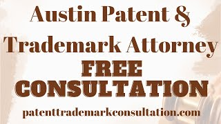 Trademark Attorney Austin, TX - Get a Free Consultation on Patents, Trademarks and Copyrights