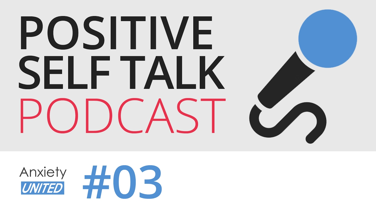 Positive Self Talk Mental Health Podcast 3 Youtube