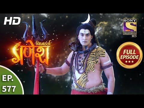Vighnaharta Ganesh - Ep 577 - Full Episode - 6th November, 2019