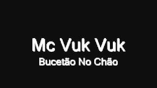 Mc Vuk Vuk - Bucetão No Chão [Dj Fabinho de Niterói]