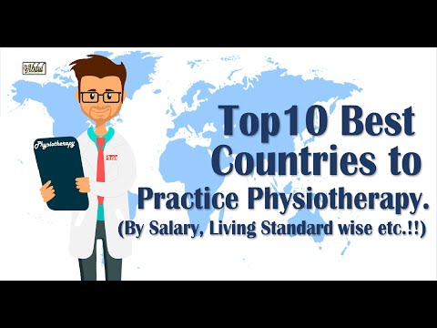 Top 10 Best Countries To Practice Physiotherapy. (By Salary, Living Standard Wise...etc.!!)