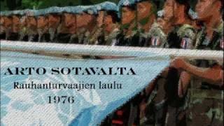 Arto Sotavalta - Rauhanturvaajien laulu