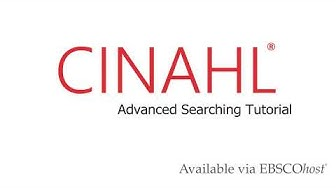 CINAHL Databases - Advanced Searching Tutorial