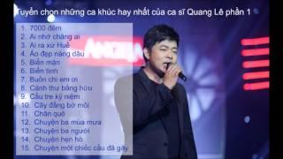 Tuyển chọn những ca khúc hay nhất của ca sĩ Quang Lê phần 1