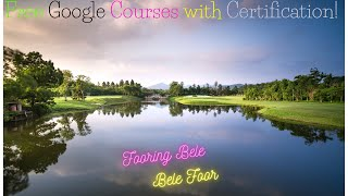 Free Google Courses with Free Certification Fooring Bele, Bele Foor)