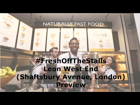 Leon West End (Shaftsbury Avenue, London): Preview - #FreshOffTheStalls