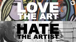 Love the Art, Hate the Artist