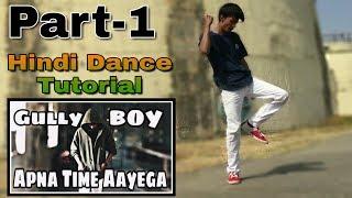 Apna Time Aayega Advanced Dance Choreography By Himanshu Vasava TUTORIAL - PART 1