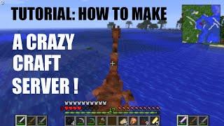 TUTORIAL: How to Make a Crazy Craft Server !