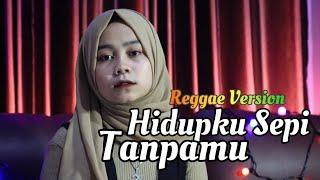 Download Mp3 Hidupku Sepi Tanpamu - Reggae Version