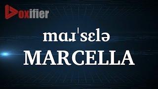 How to Pronunce Marcella in English - Voxifier.com
