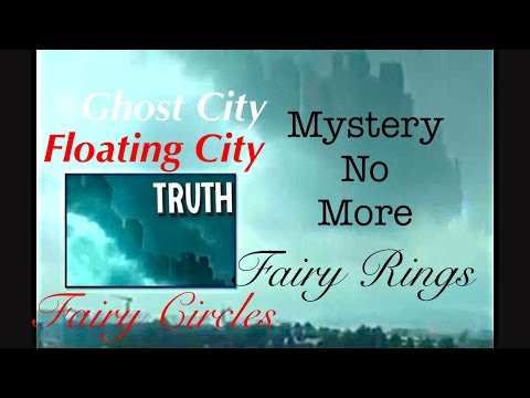 FLOATING CITY and FAIRY CIRCLES EXPLAINED! This will BUG YOU OUT!
