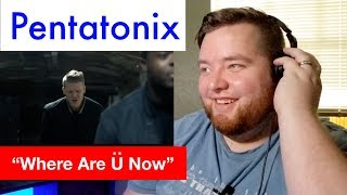 "Pentatonix | ""Where Are U Now"" (Justin Bieber) 