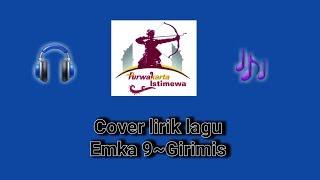 Cover lirik lagu Emka 9~Girimis