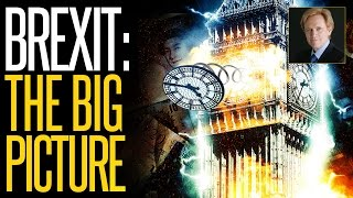 Brexit: The Big Picture - Mike Maloney