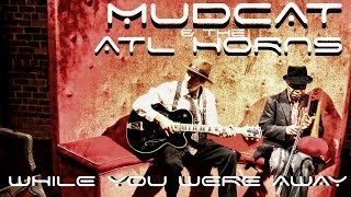 While You Were Away by Mudcat & the Atlanta Horns