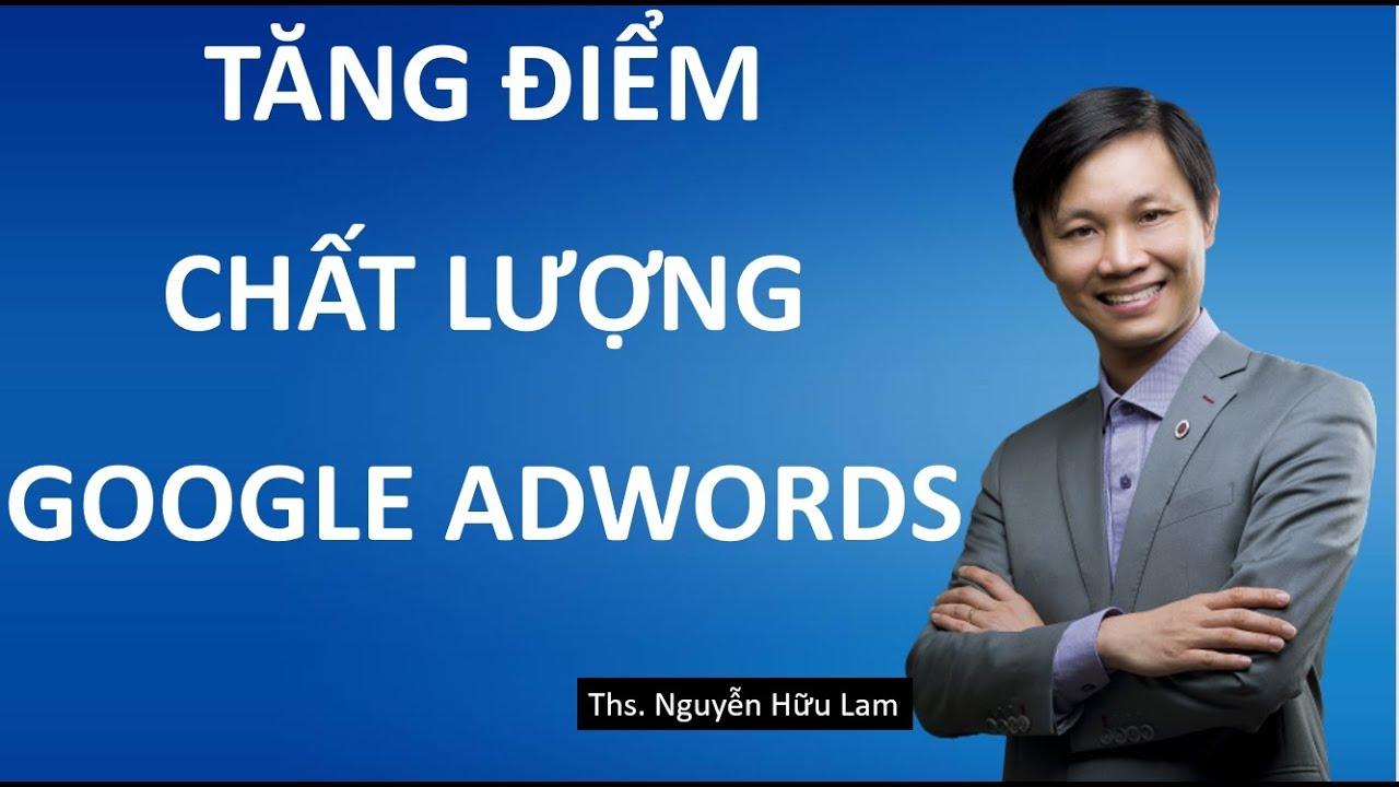 Quảng cáo Google Adwords (phần 6): Cách tăng điểm chất lượng chiến dịch quảng cáo