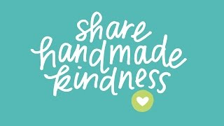 Share Handmade Kindness Wrap-Up