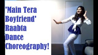 Main Tera Boyfriend | Raabta | Dance Choreography | Sushant Singh Rajput | Kriti Sanon