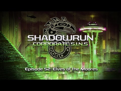 Elves of the Moores | 52 | Shadowrun: Corporate SINs
