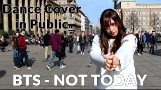 BTS - Not Today KPOP Cover in Public