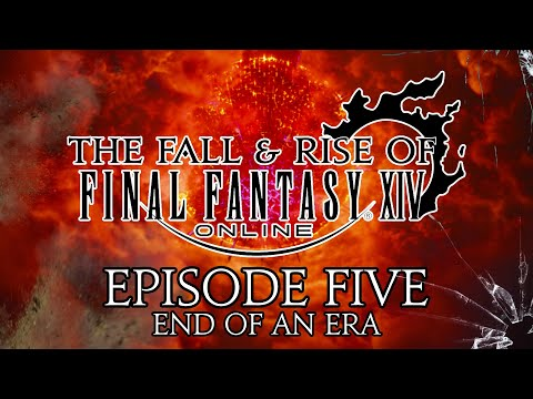 The Fall and Rise of Final Fantasy XIV | Episode Five | End of an Era
