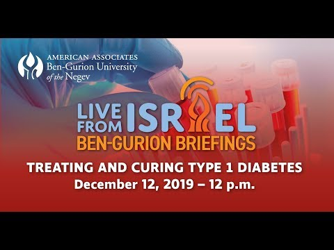 Live From Israel, Ben-Gurion Briefings; Chasing The Cure: Treating And Curing Type 1 Diabetes