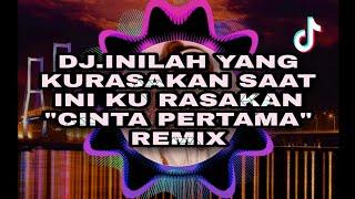 Download Lagu DJ. INILAH YANG KURASAKAN SAAT INI KU RASAKAN - CINTA PERTAMA REMIX FULLBASS #djtiktokviral mp3