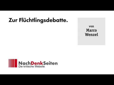 Zur Flüchtlingsdebatte | Marco Wenzel | NachDenkSeiten-Podcast