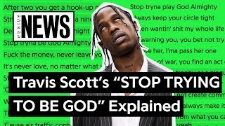 "Travis Scott's ""STOP TRYING TO BE GOD"" Explained 
