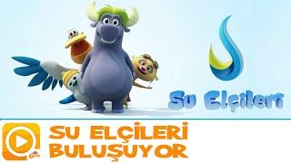 SU ELÇİLERİ | SU ELÇİLERİ BULUŞUYOR | TRT ÇOCUK
