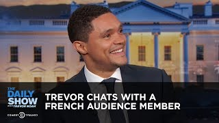 Trevor muses on French words, fries and rap with a French couple in the audience. Watch full episodes of The Daily Show for free: ...