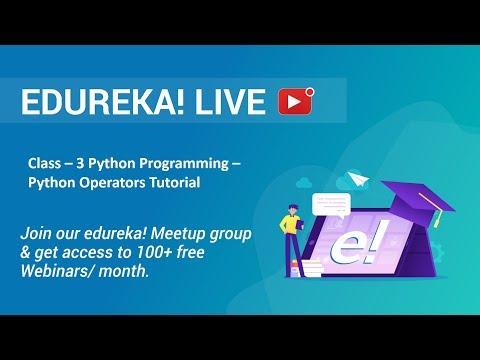 Class - 3 Python Programming | Python Operators Tutorial | Edureka thumbnail