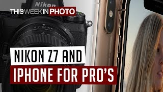 TWiP 537 - Nikon Z7 First Look and iPhone for Pro Photography!