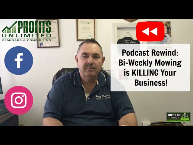 Podcast Rewind: How Bi Weekly Mowing is KILLING Your Lawn Service