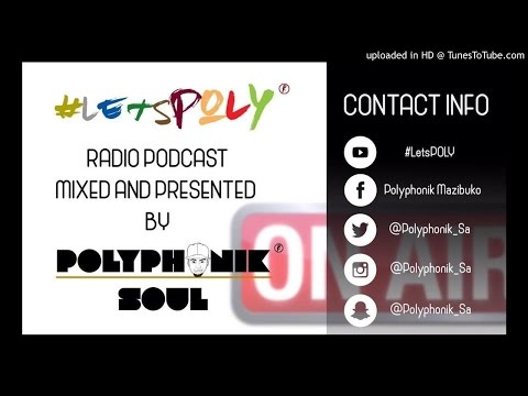 #LetsPOLY Radio Podcast Show 2 (Mixed and Presented by Polyphonik Soul)
