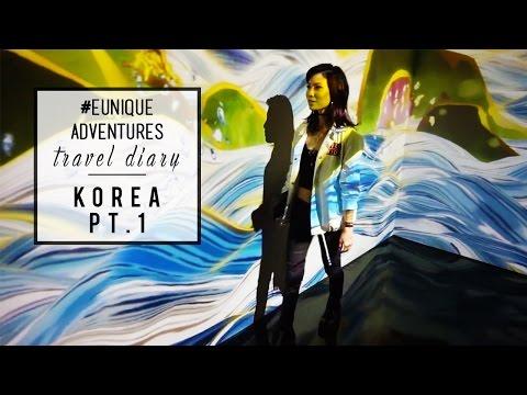 #EUNIQUEadventures | Travel Diary: Korea Pt. 1