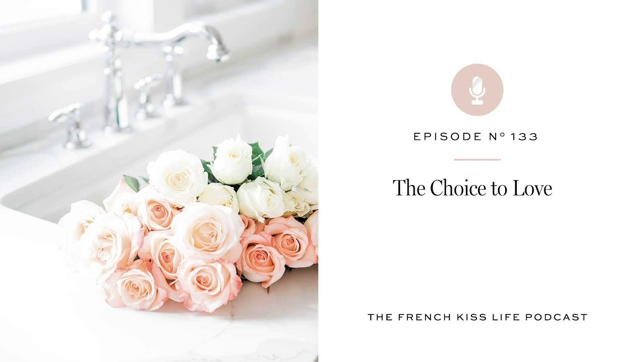 133: The Choice to Love  - Tonya Leigh - French Kiss Life
