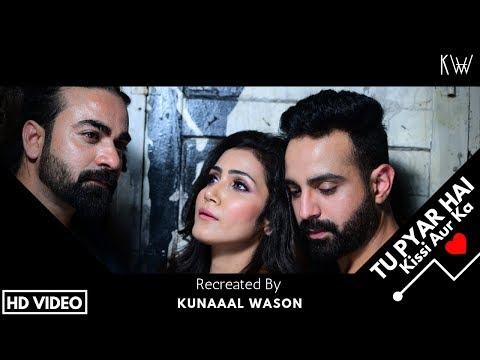 Tu Pyar Hai Kissi Aur Ka | Recreated By Kunaaal Wason Ft. Abhinav Sharma | Dil Hai Ke Manta Nahi