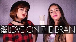 Love on the Brain - Rihanna (Ramona Rox ft. Bruna Morena Cover)