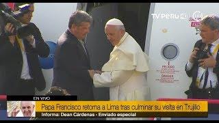Papa Francisco se despide de Trujillo y retorna a Lima tras intensa jornada pastoral