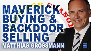 Maverick Buying & Backdoor Selling - Matthias Grossmann