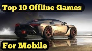 Top 10 Offline Games For Android/ios Free 2019