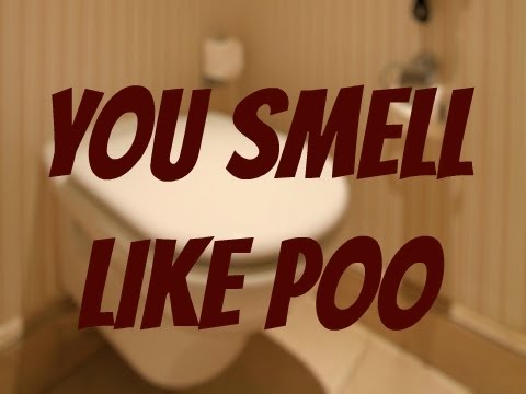 You Smell Like Poo