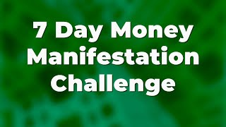 7 Day MONEY Manifestation Challenge | Morning Abundance Affirmations