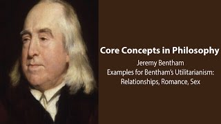 Philosophy Core Concepts:  Examples for Bentham