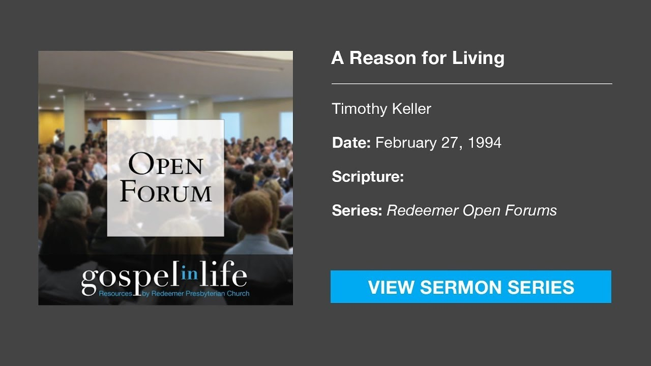 A Reason for Living – Timothy Keller [Sermon]
