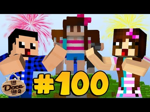CHEGAMOS NOS 100 😍 - Minecraft: Lar Doce Lar 2 #100