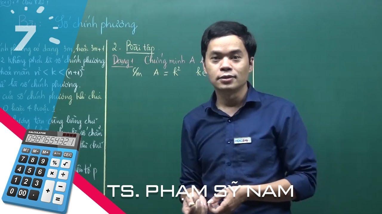 Luyện thi lớp 10 chuyên toán: Số chính phương – Thầy Nam | HỌC247